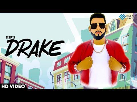 Drake (Full Punjabi Video)- DSP I Rupan Bal Films I New Punjabi Song 2018 | Latest Punjabi Song 2018