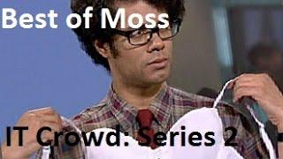Best of Moss. IT Crowd Series 2