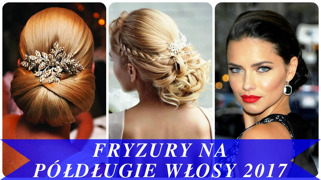 Fryzury Na Półdługie Włosy 2017