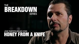 The Break Down Series - John Tempesta breaks down Honey From A Knife