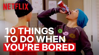 10 Things to Do When You're Bored   Netflix Futures