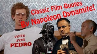 Famous film quotes in the style of Napoleon Dynamite (by the man who played him!)