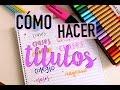 CÓMO HACER TÍTULOS (DECORA TU CUADERNO) + SORTEO STABILO | Valeria Basurco
