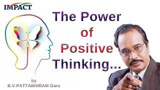 The Power of Positive Thinking || Dr BV PATTABHIRAM