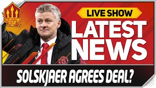 Solskjaer Agrees Transfer Deal? Man Utd News