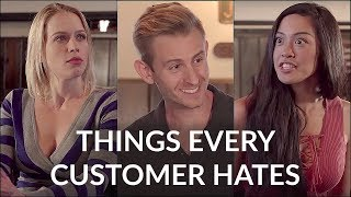 Things Every Customer Hates