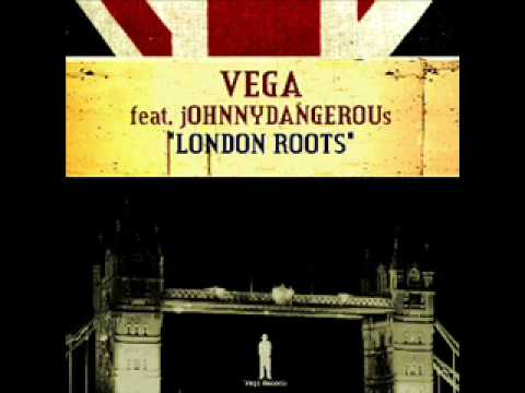 Vega feat. Johnny Dangerous - London Roots (Main Mix)