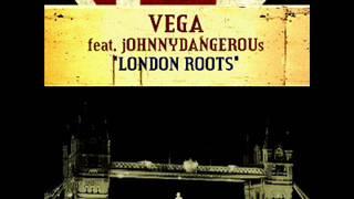 Vega feat. Johnny Dangerous - London Roots (Main Mix)
