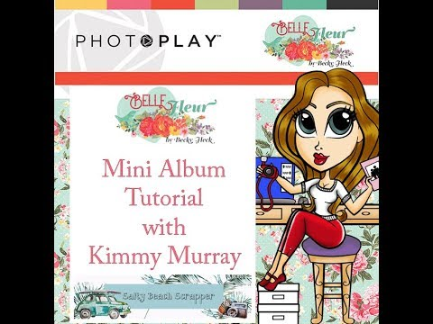 Photo Play Belle Fleur Mini Album Tutorial