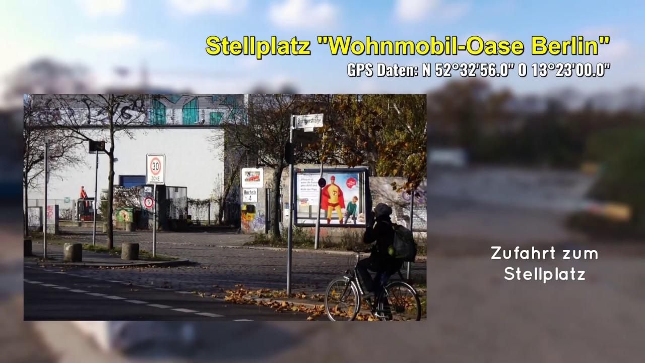 Stellplatzvideo Wohnmobil Oase Berlin Stellplatz Videos Für