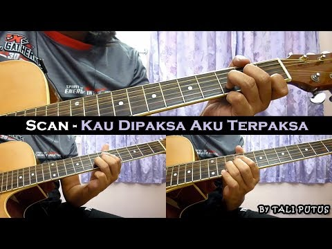 Scan - Kau Dipaksa Aku Terpaksa (Instrumental/Full Acoustic/Guitar Cover)