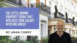 The Little-known Property Trend That Replaces Your Salary With One House!