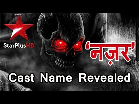 "Star Plus's Show ""Nazar"" Cast Name Revealed 