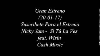 Nicky Jam Si Tú La Ves Feat Wisin Album Fénix