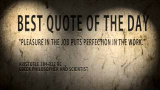 Quote of the day Aristotle :Pleasure in the Job...