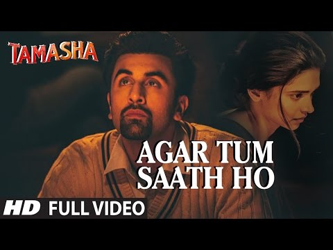 'AGAR TUM SAATH HO' Full VIDEO song | Tamasha | Ranbir Kapoor, Deepika Padukone | T-Series