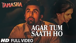 'AGAR TUM SAATH HO' Full VIDEO song | Tamasha | Ranbir Kapoor, Deepika Padukone | T-Series(Presenting Agar Tum Saath Ho Full VIDEO Song from TAMASHA movie starring Ranbir Kapoor & Deepika Padukone exclusively on T-Series. Enjoy the soulful ..., 2015-12-09T09:22:59.000Z)