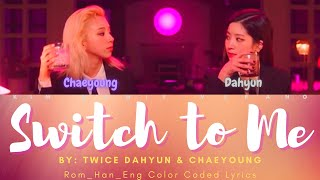 TWICE (트와이스) DAHYUN x CHAEYOUNG - '나로 바꾸자 Switch to me&#…