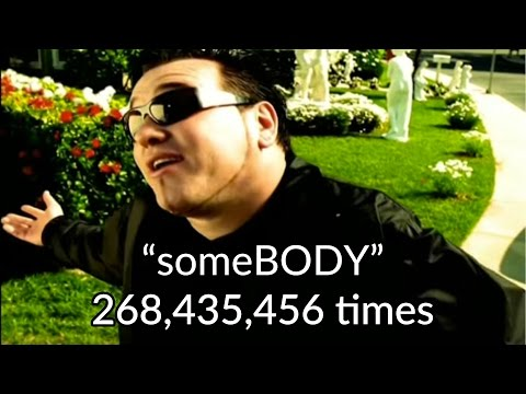 Guy From Smashmouth Saying someBODY 268,435,456 times
