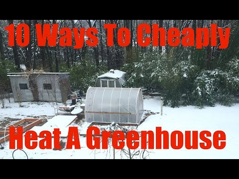 10 Best Ways to Heat Greenhouse for Free, DIY Cheap Low Cost Heater Winter Growing Poly High Tunnel