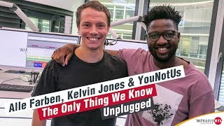 HITRADIO RTL: Alle Farben, Kelvin Jones & YouNotUs - Only Thing We Know Unplugged