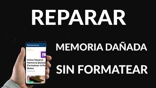 Cómo Reparar Memoria Dañada Sin Formatear ni Perder Datos