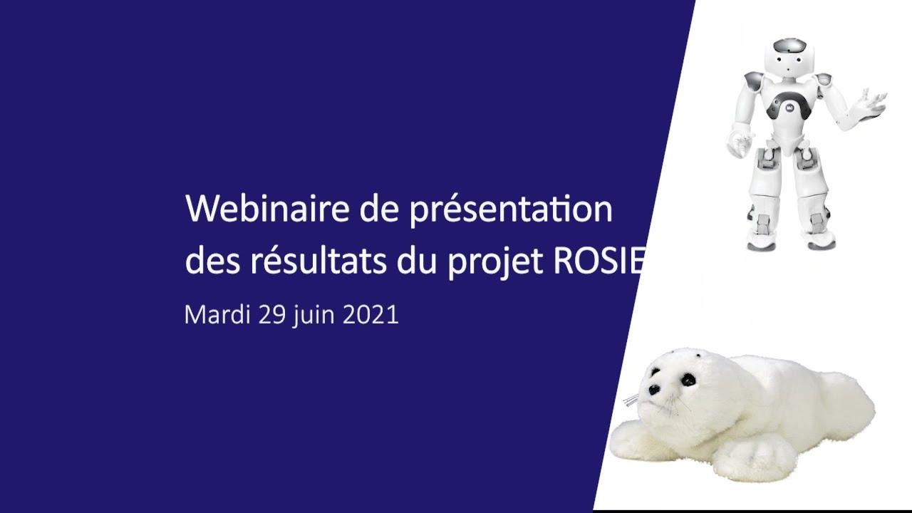 Webinaire de restitution des résultats de l'étude ROSIE sur l'expérimentation de robots en gériatrie