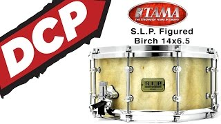 DCP Review: Tama SLP Snare Drum Figured Birch 14x6.5
