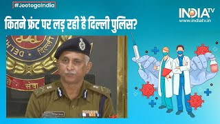 What are the challenges for Delhi police during the pandemic? Special CP SN Srivastava details