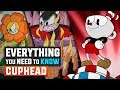 Cuphead - Everything You Need to Know
