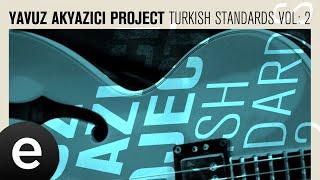 Yavuz Akyazıcı Project - Kanatlarım Var Ruhumda - Official Audio - Esen Müzik