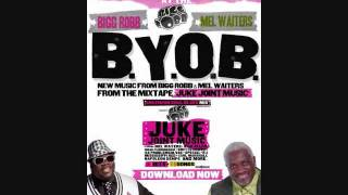 BYOB BIGG ROBB ft MEL WAITERS SOUTHERN SOUL JUKE JOINT MUSIC  9373678650