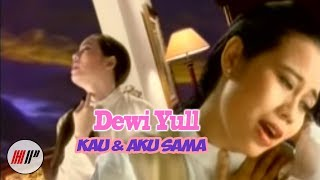 Download lagu DEWI YULL - KAU DAN AKU SAMA - OFFICIAL VERSION