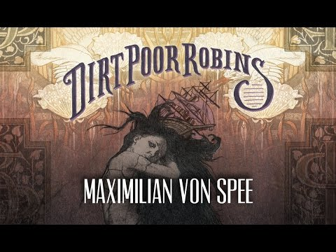 Dirt Poor Robins - Maximilian Von Spee (Official Audio)