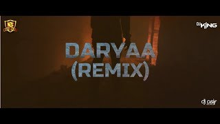 Daryaa (Remix) - DJ KING   DJsBuzz