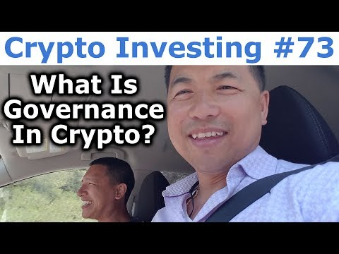 Crypto Investing #73 - What Is Governance In Cryptocurrency? - By Tai Zen & Leon Fu Dot Com™