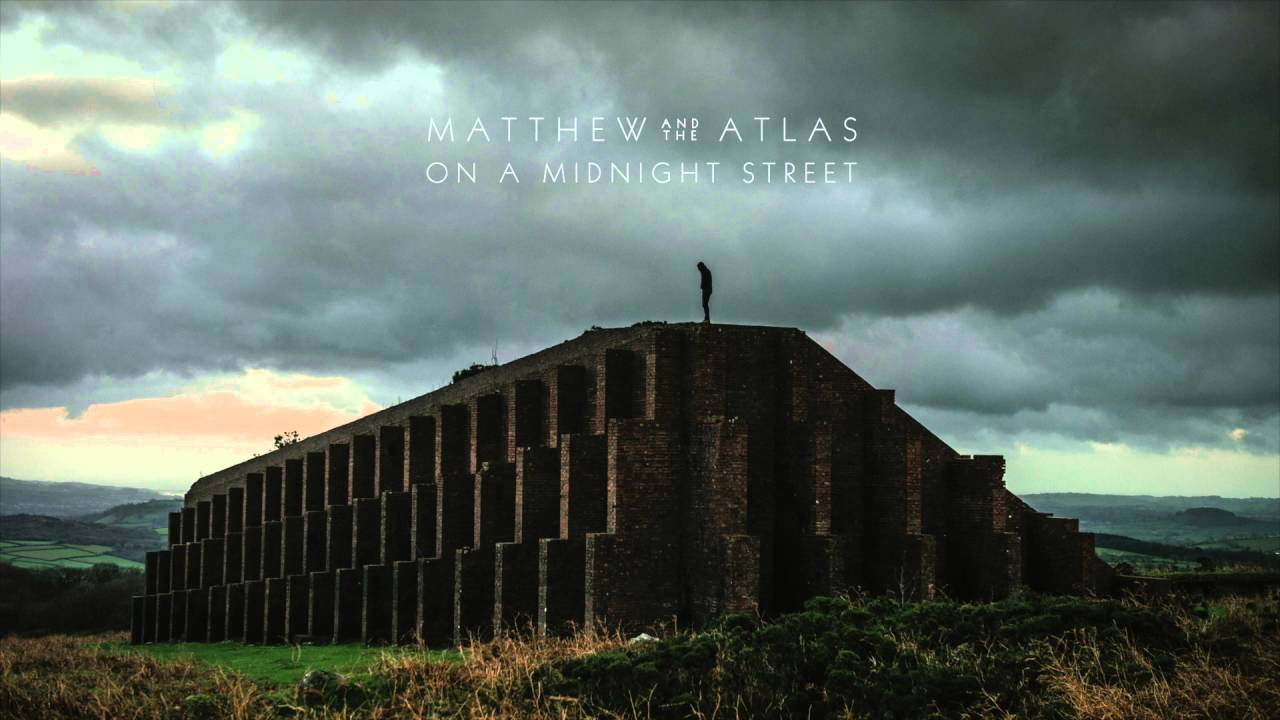 matthew-and-the-atlas-on-a-midnight-street-official-audio-matthew-and-the-atlas