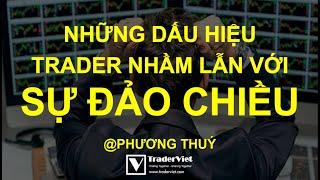 Những Dấu Hiệu Mà Trader Nhầm Lẫn Với Sự Đảo Chiều Xu Hướng