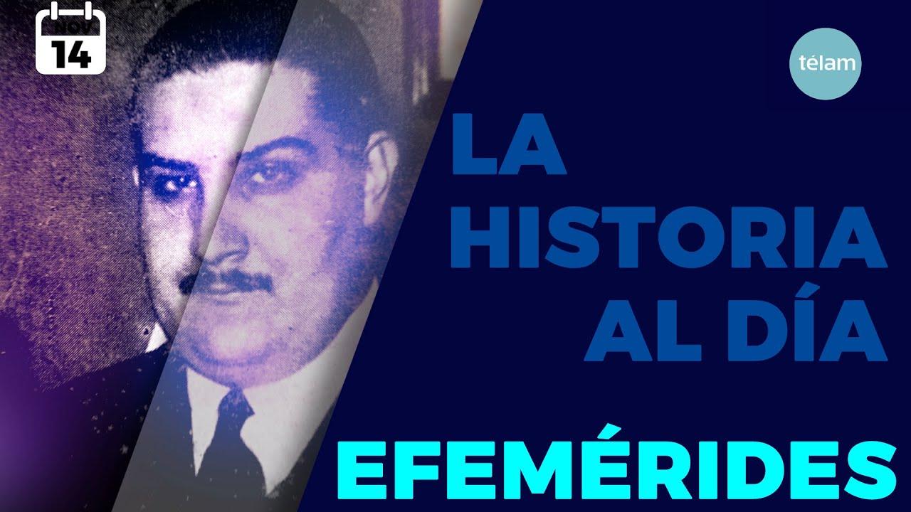 LA HISTORIA AL DIA (EFEMERIDES 14 NOVIEMBRE)