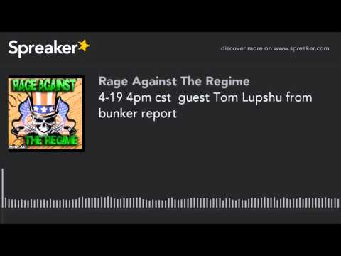 4-19 4pm cst  guest Tom Lupshu from bunker report (made with Spreaker)