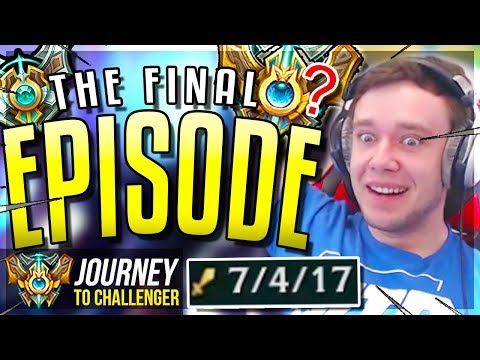 THE FINAL EPISODE DID I GET CHALLENGER??? - Journey To Challenger  League of Legends