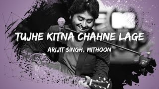 Arijit Singh - Tujhe Kitna Chahne Lage (Lyrics) Kabir Singh   Mithoon   Shahid Kapoor, Kiara Advani