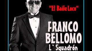 El Baile Loco-Franco Bellomo L`SQuadron