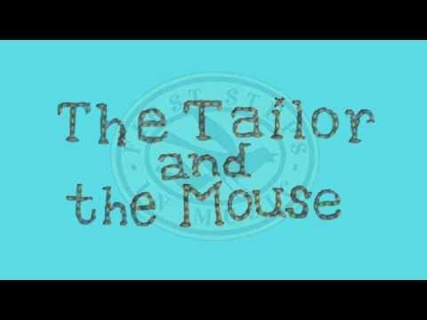 The Tailor and the Mouse - Adapted by John Feierabend