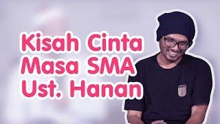 Download Video Kisah Cinta Masa SMA Ust. Hanan Attaki MP3 3GP MP4