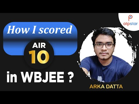 How I Scored AIR 10 in WBJEE | ATP STAR | WBJEE 2020 | Arka Datta