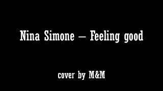 M&M -  Feeling good (Nina Simone) with lyrics Mp3