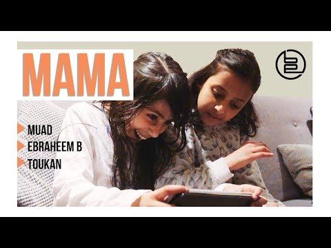 Muad x Ebraheem B x Toukan - Mama (OFFICIAL MUSIC VIDEO)