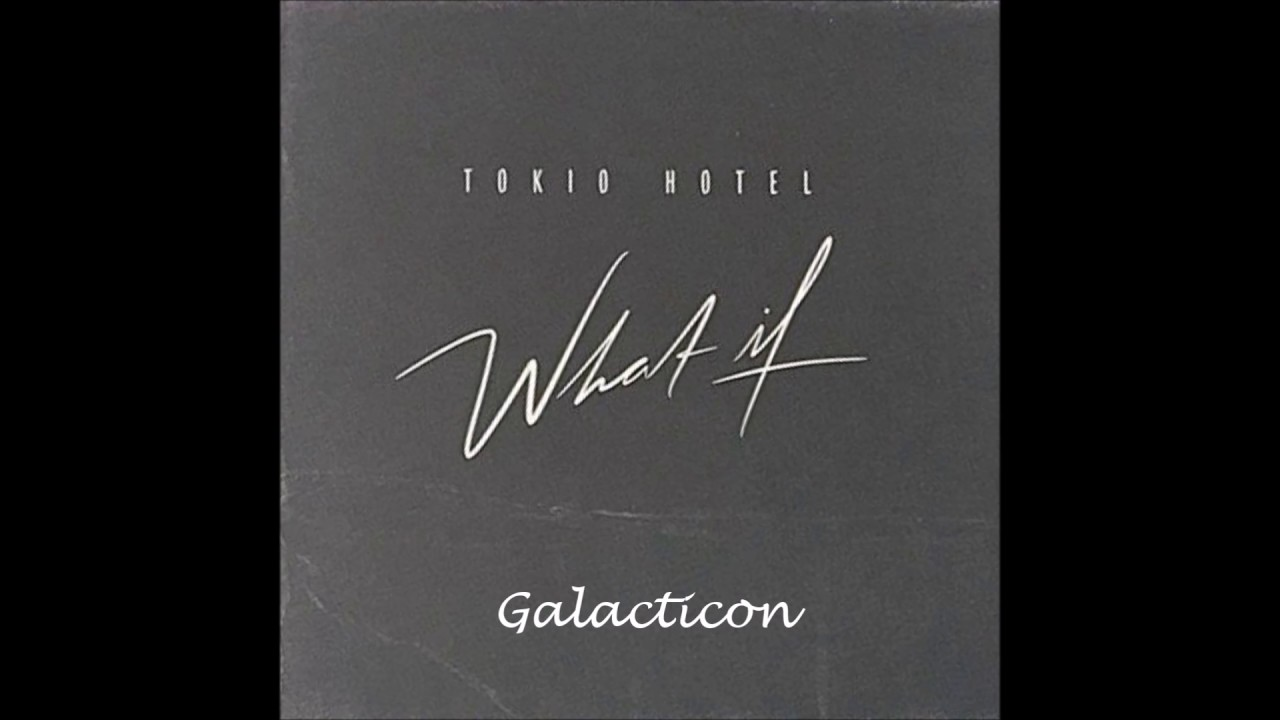 Tokio Hotel Galacticon B Side Of The What If Single 2017