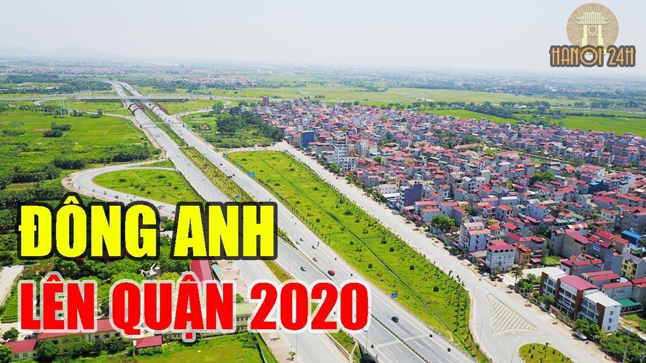 Huyện Đông Anh lên Quận 2020 || Khu vực nào sẽ phát triển mạnh nhất